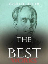 Padraic Colum: The Best Works - Librerie.coop