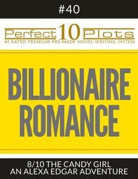 "Perfect 10 Billionaire Romance Plots #40-8 ""THE CANDY GIRL – AN ALEXA EDGAR ADVENTURE"" - Librerie.coop"