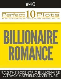 """Perfect 10 Billionaire Romance Plots #40-9 """"THE ECCENTRIC BILLIONAIRE – A TRACY HATFIELD ADVENTURE"""" - Librerie.coop"""