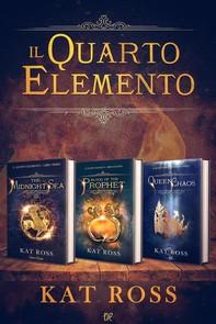 Il Quarto Elemento - Trilogia Completa - Librerie.coop