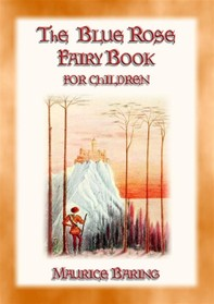 THE BLUE ROSE FAIRY BOOK - 12 magical fairy tales for children - Librerie.coop