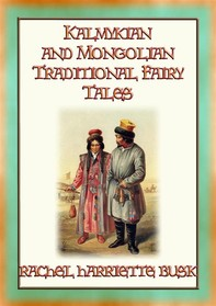 KALMYKIAN and MONGOLIAN TRADITIONAL FAIRY TALES - 39 Kalmyk and Mongolian Children's Stories - Librerie.coop
