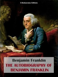 The Autobiography of Benjamin Franklin - Librerie.coop