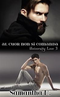Al Cuor Non Si Comanda (University Love Vol. 3) - Librerie.coop