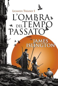 L'ombra del tempo passato - Licanius Trilogy (vol. 1) - Librerie.coop