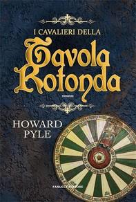 I cavalieri della Tavola Rotonda - Librerie.coop