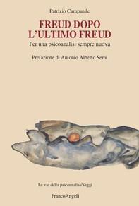 Freud dopo l'ultimo Freud - Librerie.coop