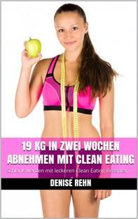 19 kg in zwei Wochen abnehmen mit Clean Eating - Librerie.coop