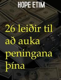 26 Leiðir til að auka peningana þína - Librerie.coop