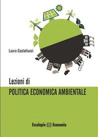 Lezioni di Politica Economica Ambientale - Librerie.coop