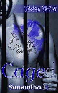 Caged (Wolves Vol. 2) - Librerie.coop