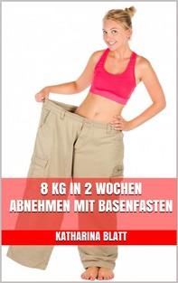 8 kg in 2 Wochen abnehmen mit Basenfasten  - Librerie.coop