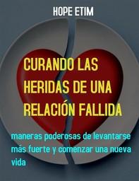 Curando Las Heridas De Una Relación Fallida - Librerie.coop