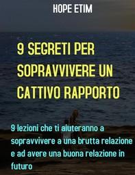 9 Segreti Alla Sopravvivenza Di Un Cattivo Rapporto - Librerie.coop
