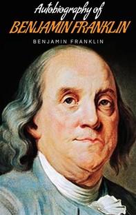 Autobiography of Benjamin Franklin - Librerie.coop