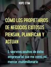 Cómo Piensan, Planifican y Actúan los Empresarios Exitosos - Librerie.coop