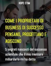 Come gli Imprenditori di Successo Pensano, Pianificano e Agiscono - Librerie.coop