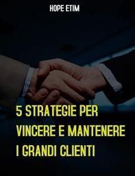 5 Strategie per Vincere E Mantenere i Grandi Clienti - Librerie.coop