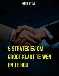 5 Strategieë Om Groot Klant te Wen en te Hou - Librerie.coop