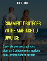 Comment Protéger Votre Mariage du Divorce - Librerie.coop