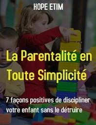 La Parentalité en Toute Simplicité - Librerie.coop