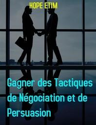 Gagner des Tactiques de Négociation et de Persuasion - Librerie.coop