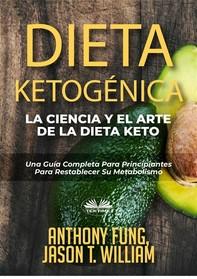 Dieta Ketogénica - La Ciencia Y El Arte De La Dieta Keto - Librerie.coop