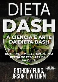 Dieta Dash - A Ciência E Arte Da Dieta Dash - Librerie.coop