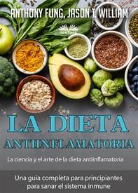 La Dieta Antiinflamatoria - La Ciencia Y El Arte De La Dieta Antiinflamatoria - Librerie.coop