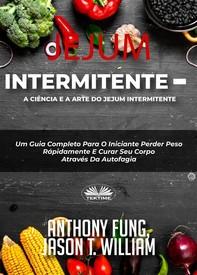 Jejum Intermitente - A Ciência E A Arte Do Jejum Intermitente - Librerie.coop