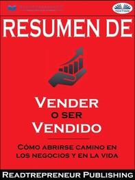 """Resumen De """"Vender O Ser Vendido: Cómo Abrirse Camino En Los Negocios Y En La Vida"""" - Librerie.coop"""