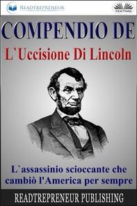 Compendio De L'Uccisione Di Lincoln - Librerie.coop