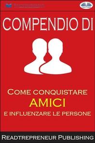 """Compendio Di """"Come Conquistare Amici E Influenzare Le Persone"""" - Librerie.coop"""