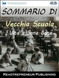 """Sommario Di """"Vecchia Scuola: Vita A Sane Lane"""" - Librerie.coop"""
