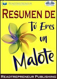 Resumen De Tú Eres Un Malote - Librerie.coop