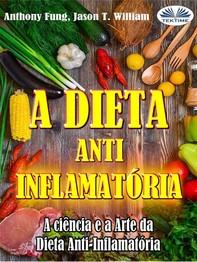 A Dieta Anti-Inflamatória - A Ciência E A Arte Da Dieta Anti-Inflamatória - Librerie.coop