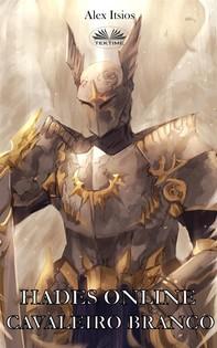 Hades Online: Cavaleiro Branco (Cavaleiro Do Fogo Livro 2) - Librerie.coop