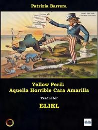 Yellow Peril: Aquella Horrible Cara Amarilla - Librerie.coop