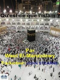 Qu'Est-Ce Que L'Islam ? - Librerie.coop