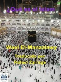 ¿Qué Es El Islam? - Librerie.coop