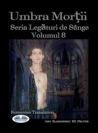 Umbra Morții (Legături De Sânge Volumul 8) - Librerie.coop