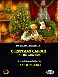 Christmas Carols In Old America - Librerie.coop