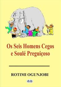 Os Seis Homens Cegos E Soulé Preguiçoso - Librerie.coop