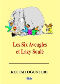 Les Six Aveugles Et Lazy Soulé - Librerie.coop