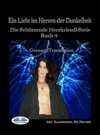 Ein Licht Im Herzen Der Dunkelheit - Librerie.coop