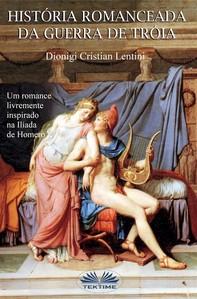 Historia Romanceada Da Guerra De Tróia - Librerie.coop