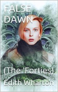 False Dawn / (The 'Forties) - Librerie.coop