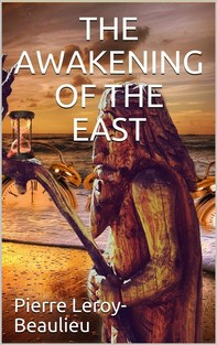 The Awakening of the East / Siberia—Japan—China - Librerie.coop