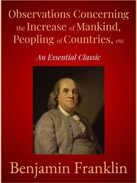 Observations Concerning the Increase of Mankind, Peopling of Countries, etc - Librerie.coop