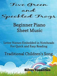 Five Green and Speckled Frogs Beginner Piano Sheet Music - Librerie.coop
